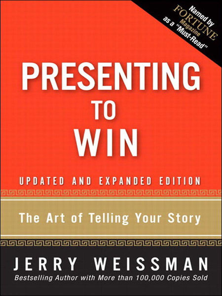 Presenting to Win: The Art of Telling You...