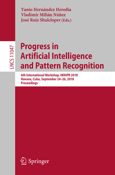Progress in Artificial Intelligence and Pattern Re...