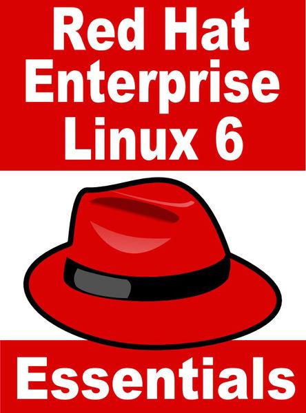 Red Hat Enterprise Linux 6 Essentials