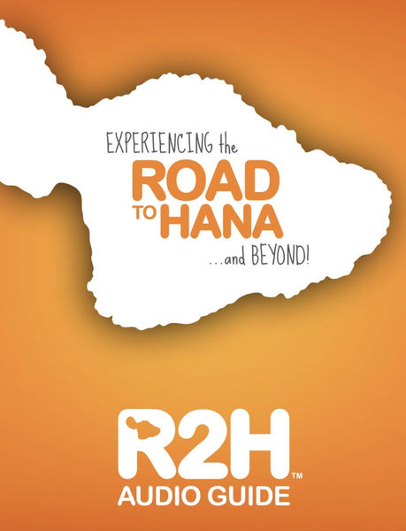 Road to Hana : R2H AUDIO GUIDE