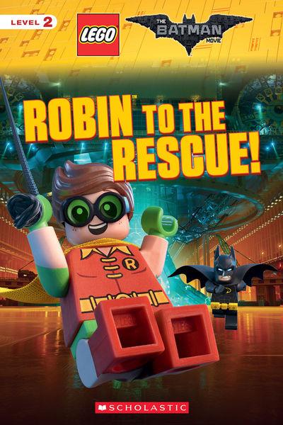 Robin to the Rescue! (The LEGO Batman Movie: Reade...