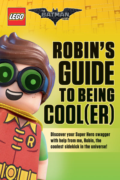Robin's Guide to Being Cool(er) (LEGO Batman Movie...