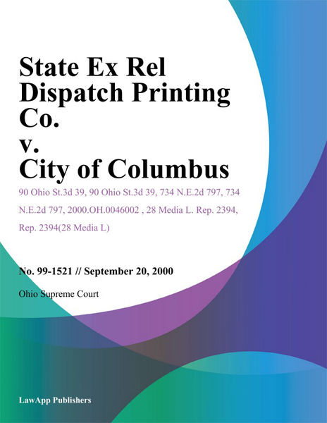 State Ex Rel Dispatch Printing Co. v. City of Colu...