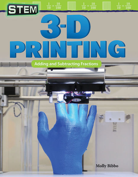 STEM 3-D Printing: Adding and Subtracting Fraction...