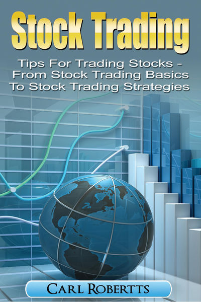 Stock Trading: Tips for Trading Stocks - From Stoc...