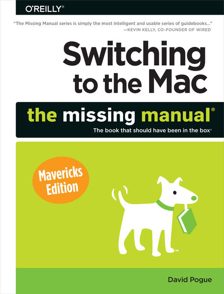 Switching to the Mac: The Missing Manual, Maverick...
