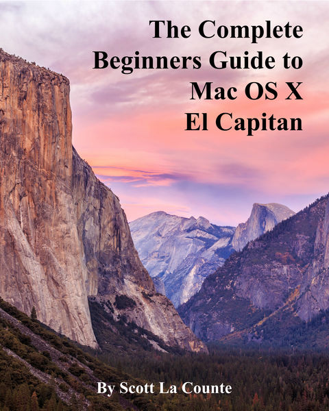 The Complete Beginners Guide to Mac OS X El Capita...