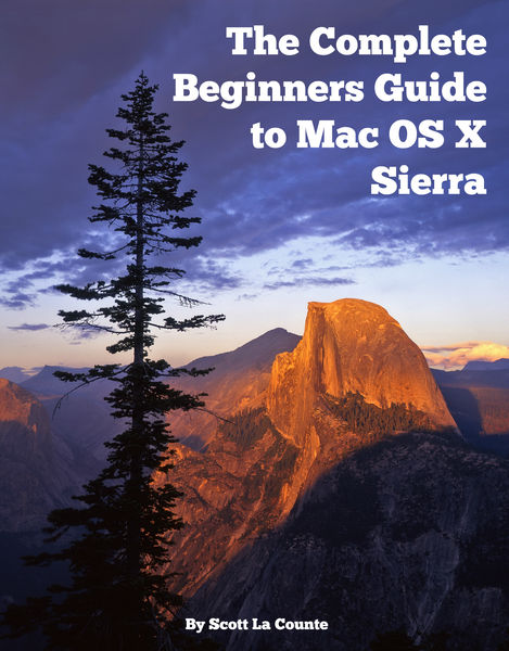The Complete Beginners Guide to Mac OS X Sierra (V...