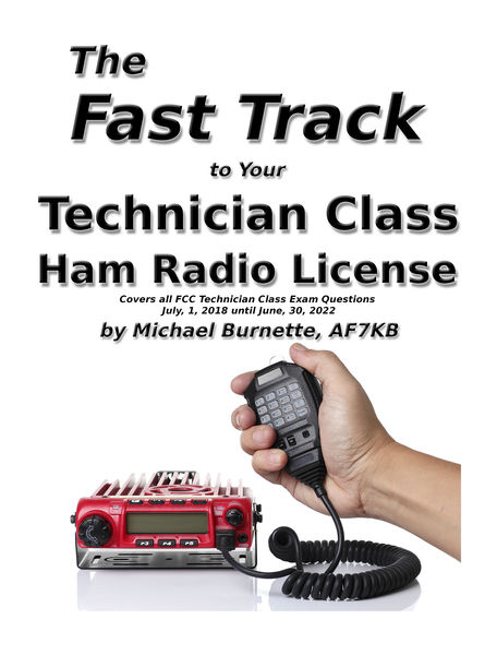 The Fast Track To Your Technician Class Ham Radio ...