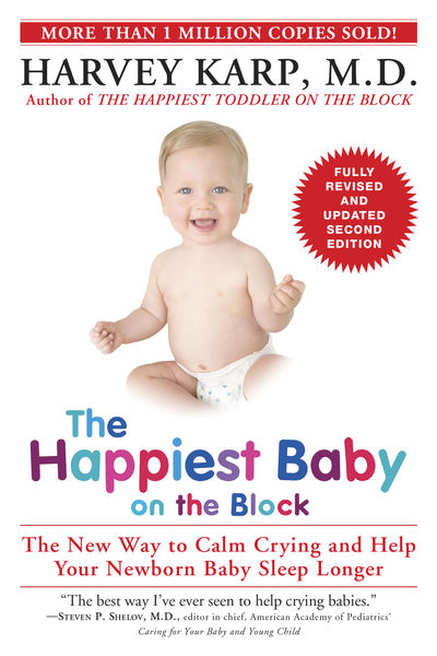 The Happiest Baby on the Block; Fully Revised and ...