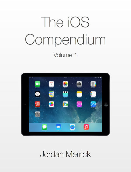 The iOS Compendium, Volume 1