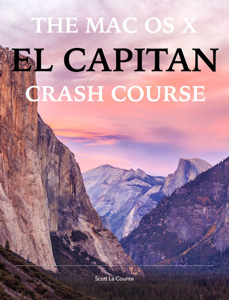 The Mac OS X El Capitan Crash Course