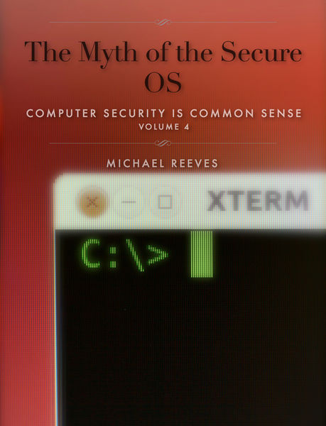 The Myth of the Secure OS