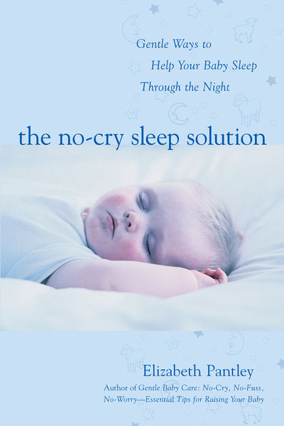 The No-Cry Sleep Solution: Gentle Ways to Help You...