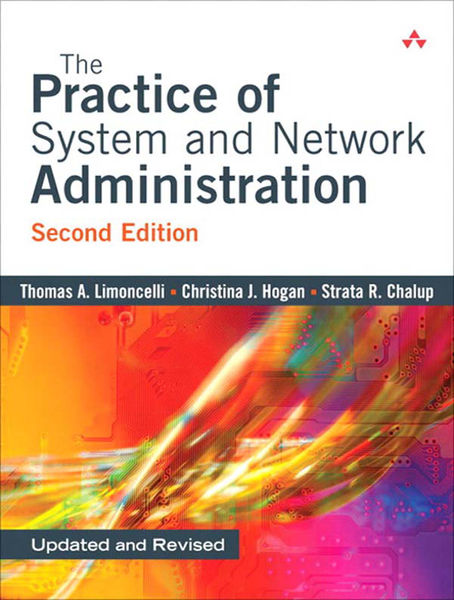 The Practice of System and Network Administration,...
