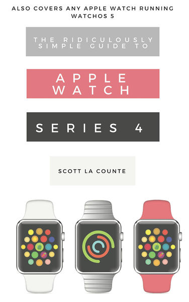 The Ridiculously Simple Guide to Apple Watch Serie...