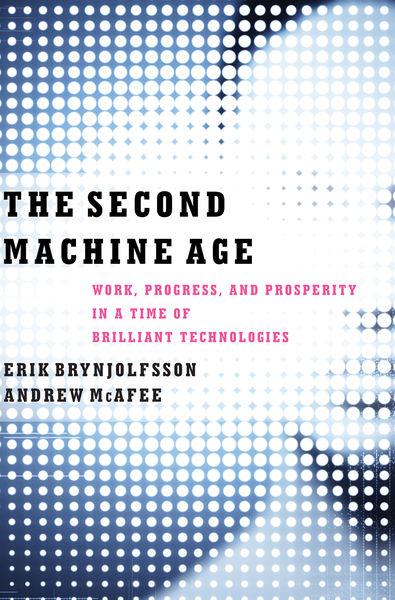The Second Machine Age: Work, Progress, and Prospe...