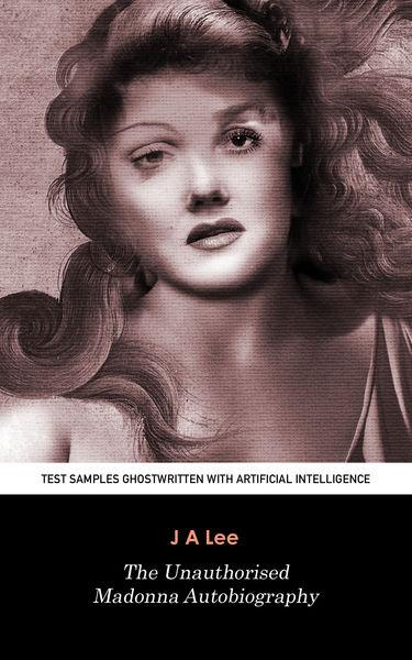 The Unauthorised Madonna Autobiography: Test Sampl...