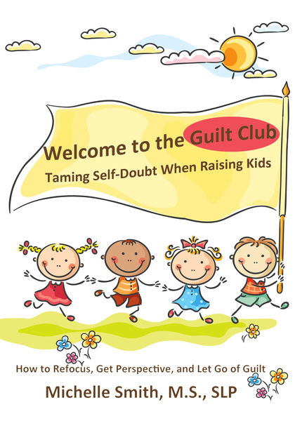 Welcome to the Guilt Club: Taming Self-Doubt When ...