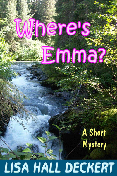 Where's Emma?: A Denali Hawthorne Short Mystery