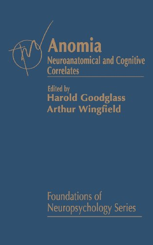 Anomia: Neuroanatomical and Cognitive Correlates (Foundations of Neuropsychology)