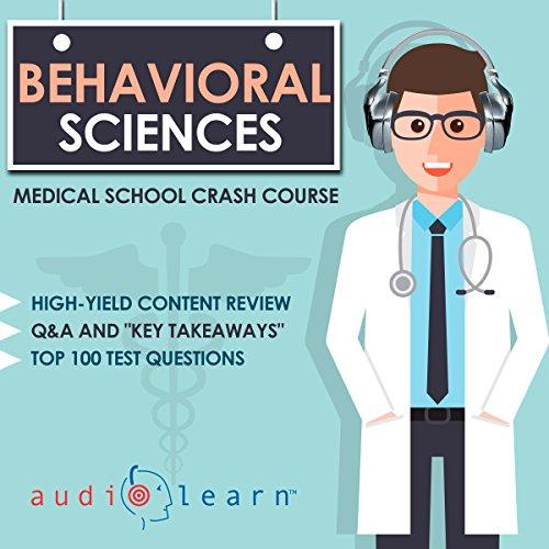 Behavioral Sciences: Medical School Crash Course