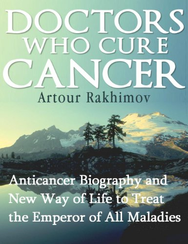 Doctors Who Cure Cancer (Diseases and Physical Ailments: Cancer - Medical Oncology Book 1)