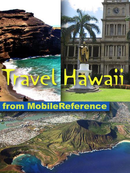 Hawaii Travel Guide: Honolulu, Oahu, Big Island, M...