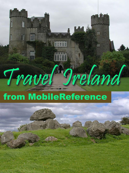 Ireland Travel Guide: Incl. Dublin, Belfast, Cork,...