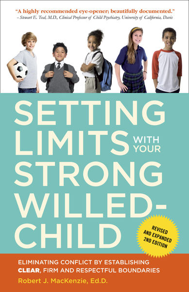 Setting Limits with Your Strong-Willed Child, Revi...