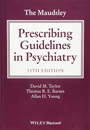 The Maudsley Prescribing Guidelines in Psychiatry