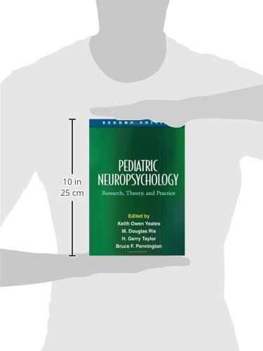 Pediatric Neuropsychology, Second Edition: Research, Theory, and Practice (The Science and Practice of Neuropsychology)