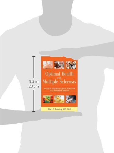 Optimal Health with Multiple Sclerosis: A Guide to Integrating Lifestyle, Alternative, and Conventional Medicine