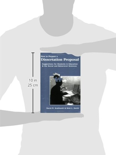 How To Prepare A Dissertation Proposal: Suggestions for Students in Education & the Social and Behavioral Sciences