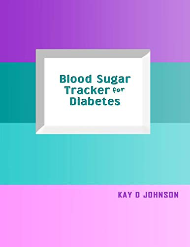 Blood Sugar Tracker for Diabetes: Test Strip Rainbow, Large size 56 weeks diabetes sugar level logbook, includes information spaces for pre and after ... bedtime along with medication and exercise.