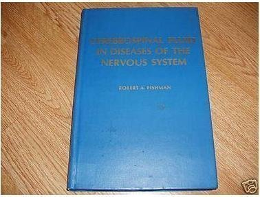 Cerebrospinal Fluid in Diseases of the Nervous System by Fishman, Robert A. (1980) Hardcover