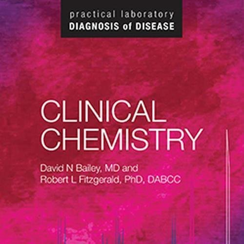Clinical Chemistry: Practical Laboratory Diagnosis of Disease