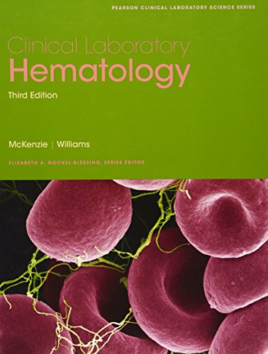 Clinical Laboratory Hematology (3rd Edition) (Pearson Clinical Laboratory Science Series)