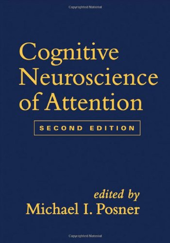 Cognitive Neuroscience of Attention, Second Edition
