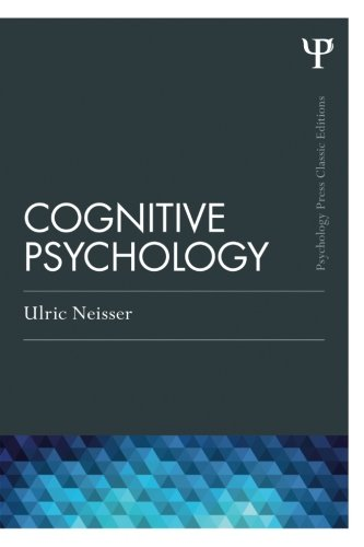 Cognitive Psychology (Psychology Press & Routledge Classic Editions)