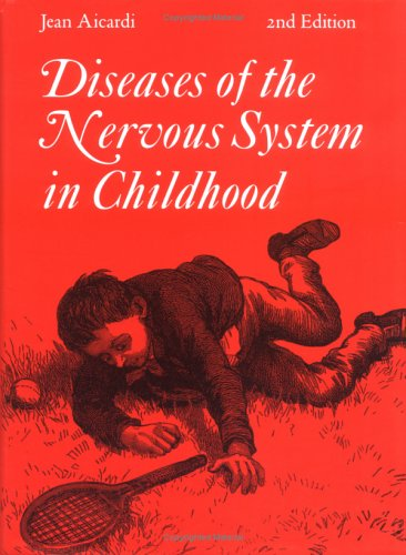 Diseases of the Nervous System in Childhood (Clinics in Developmental Medicine)