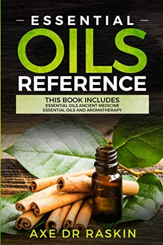 Essential Oils Reference: This Book includes: Essential Oils Ancient Medicine + Essential Oils and Aromatherapy - Guide for Beginners for Healing, ... Living, Weight Loss for You and Your Dogs