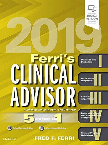 Ferri's Clinical Advisor 2019: 5 Books in 1 (Ferri's Medical Solutions)
