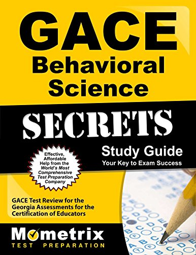 GACE Behavioral Science Secrets Study Guide: GACE Test Review for the Georgia Assessments for the Certification of Educators