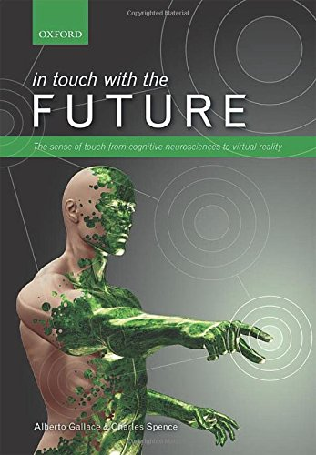In touch with the future: The sense of touch from cognitive neuroscience to virtual reality