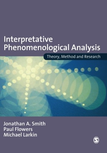 Interpretative Phenomenological Analysis: Theory, Method and Research