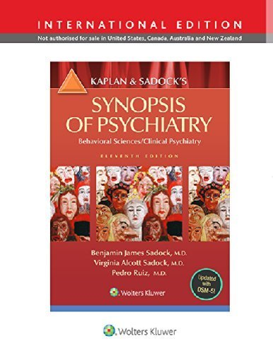 Kaplan and Sadock's Synopsis of Psychiatry: Behavioral Science/Clinical Psychiatry by Benjamin Sadock (2014-09-30)