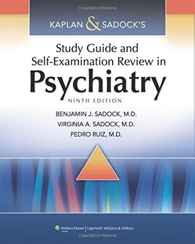 Kaplan & Sadock's Study Guide and Self-Examination Review in Psychiatry (STUDY GUIDE/SELF EXAM REV/ SYNOPSIS OF PSYCHIATRY (KAPLANS))