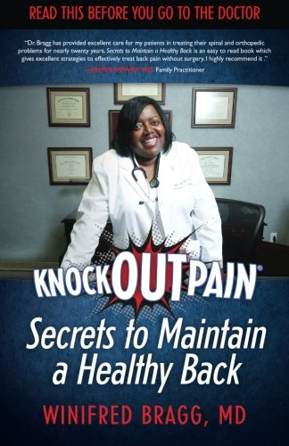 KnockOutPain Secrets to Maintain a Healthy Back: Read This Before You Go To The Doctor