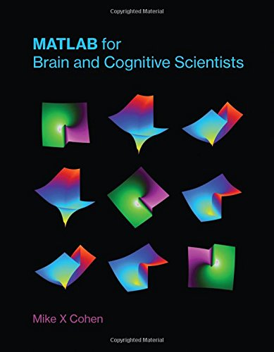 MATLAB for Brain and Cognitive Scientists (The MIT Press)